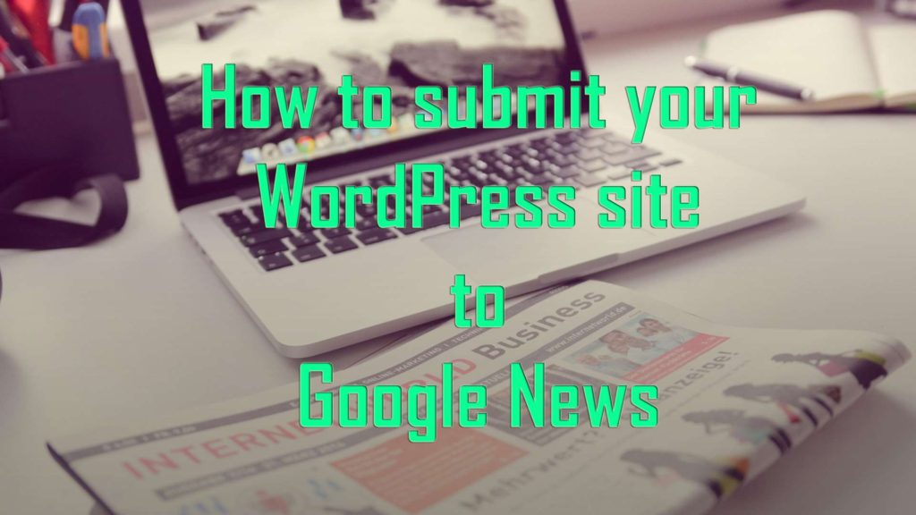 Submit WordPress to Google News