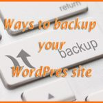 The Ultimate Guide to WordPress site backups