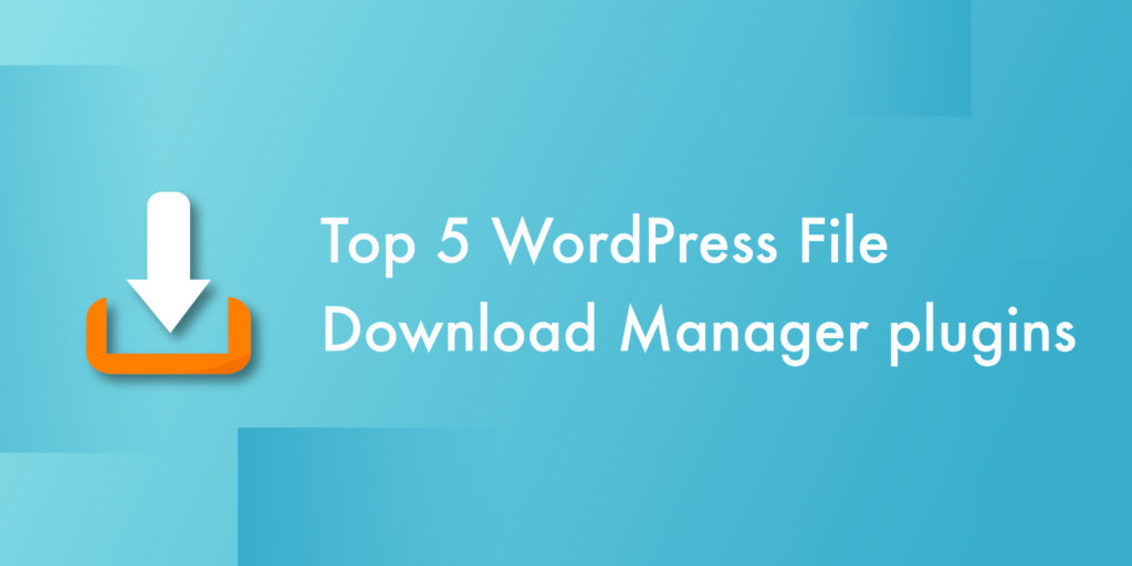 WordPress File download manager plugins