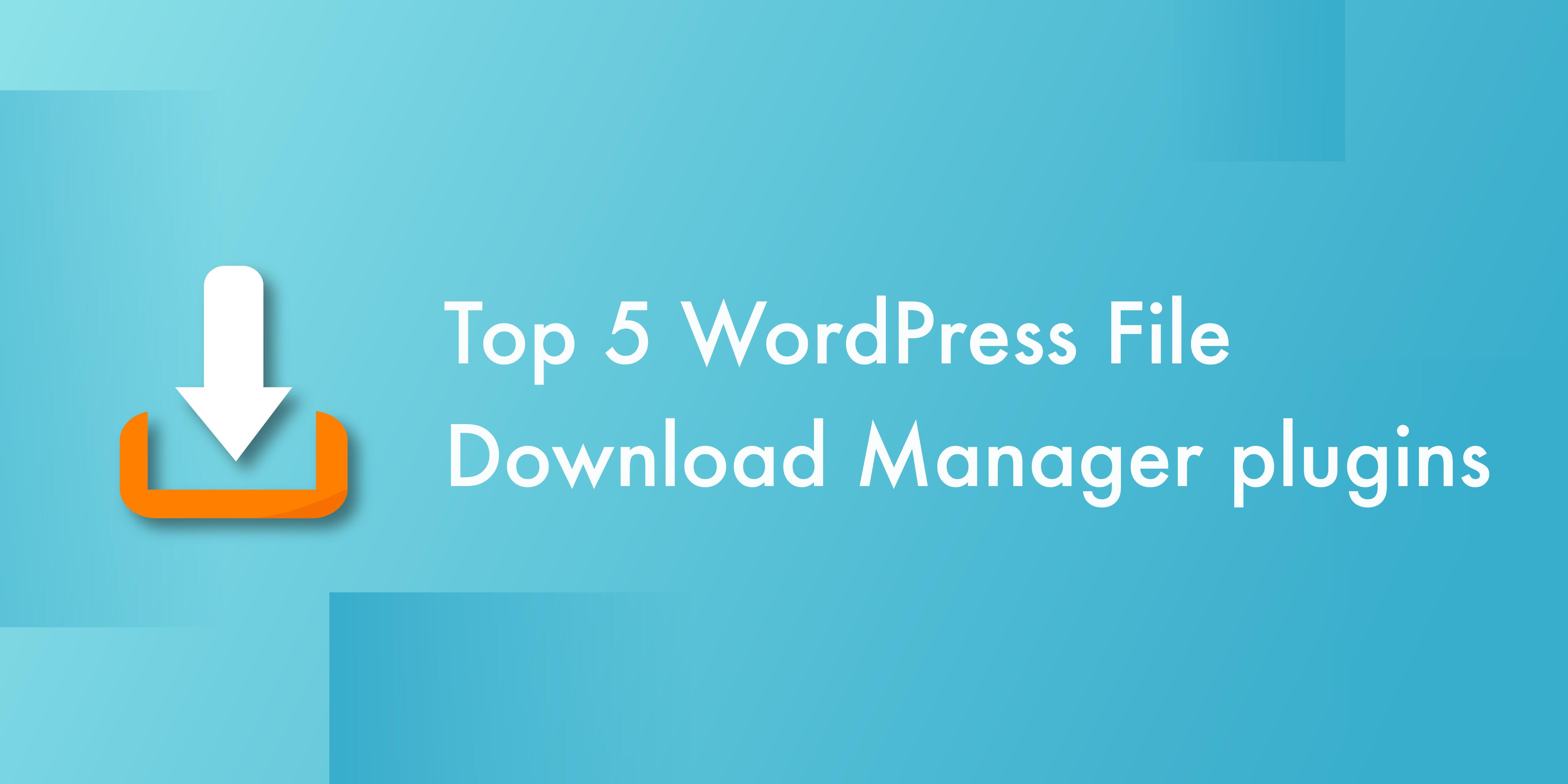 Top 5 WordPress File Download Manager plugins - WPOven Blog