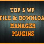 Top 5 WordPress File Download Manager plugins