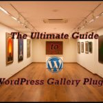 The Ultimate Guide for WordPress Gallery Plugin