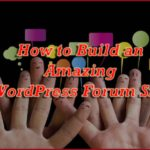 How to build an Easy and Amazing WordPress Forum