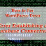 Easily Fix WordPress Error Establishing a Database Connection Error