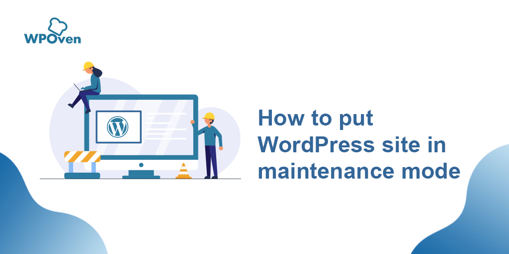 How To Put Wordpress Website in Maintenance Mode