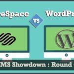 CMS Showdown : Squarespace vs. WordPress