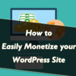 How To Monetize Your WordPress Site