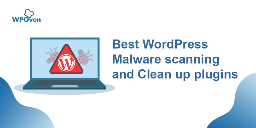 WordPress Malware scanning and Clean up plugins