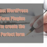 Best WordPress form plugins to create the perfect form