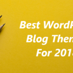 Best WordPress Theme for Blogs 2018