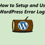 How to setup and use WordPress Error log