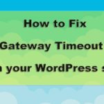 How to fix 504 Gateway Timeout
