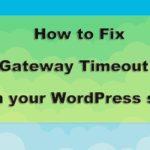 How to fix 504 Gateway Timeout
