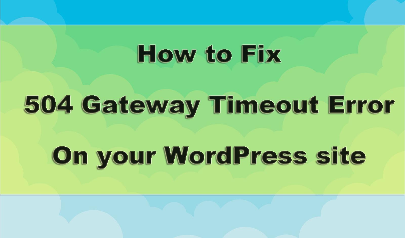 How to fix 504 Gateway Timeout - WPOven Blog