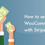 How to use Woocommerce with stripe (Woocommerce Stripe plugins)