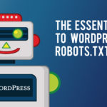The essential guide to WordPress Robots txt