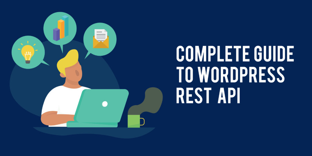 The WordPress REST API : Getting started Guide - WPOven Blog