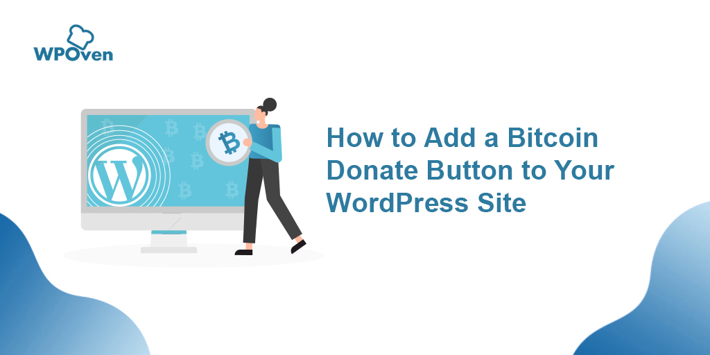 how to add bitcoin donate button to your wordpreess site How to add a Bitcoin Donate Button to your WordPress site?