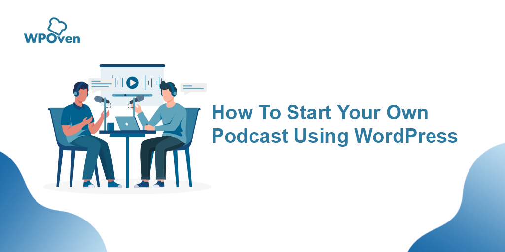 Start Your own Podcast Using WordPress