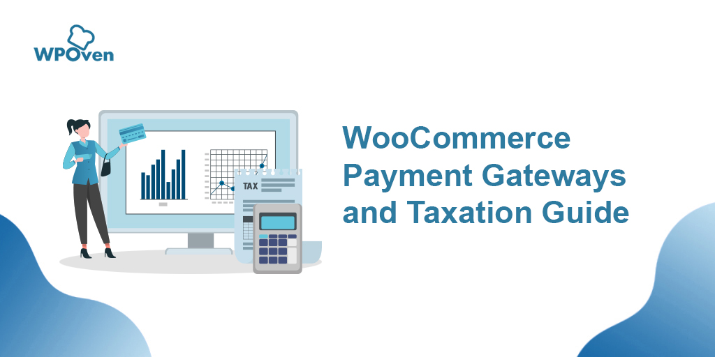 woocommerce payment gateways and taxation guide WooCommerce Payment Gateways and Taxation Guide