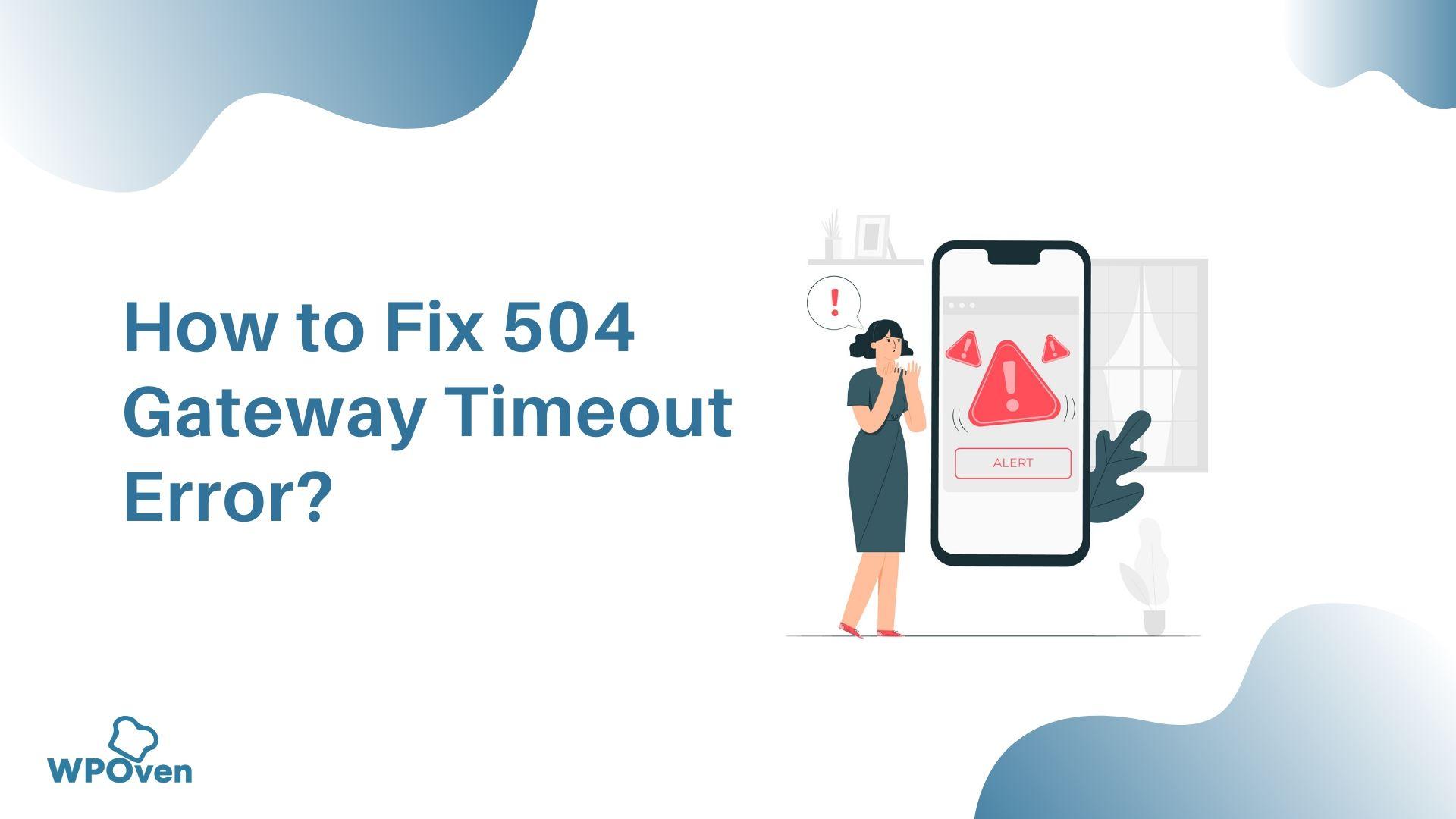504 Gateway Timeout Error