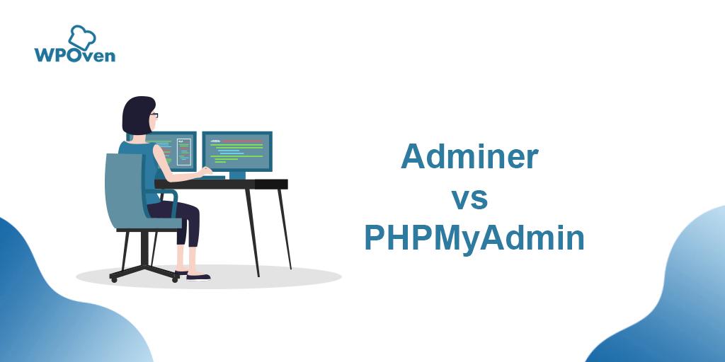 Adminer vs PHPMyAdmin