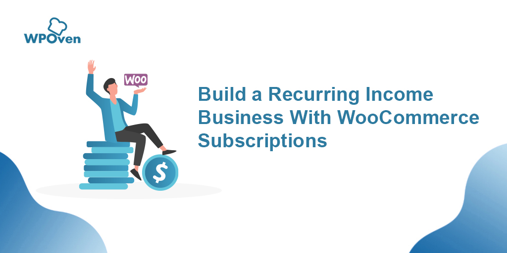 Build a recurring income business with WooCommerce subscriptions Build A Recurring Income Business With WooCommerce Subscriptions
