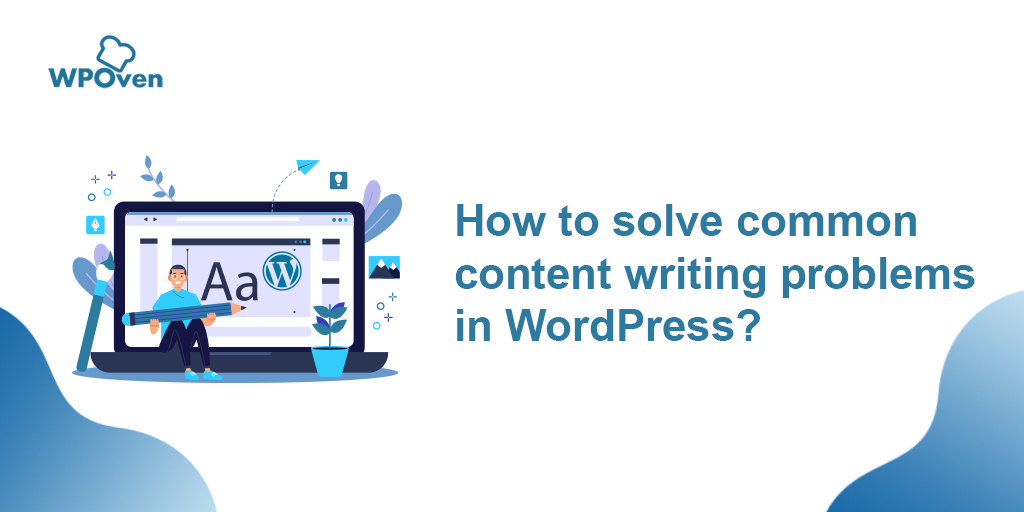 content writing problems in WordPress
