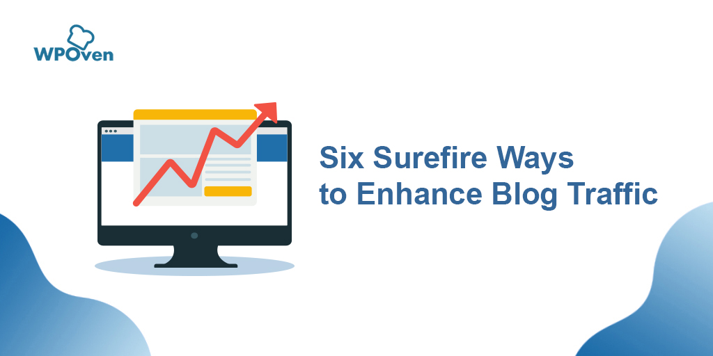 2020 04 17 Six Surefire Ways To Enhance Blog Traffic
