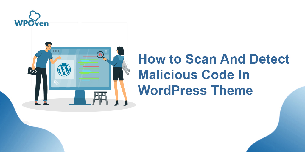 2020 07 30 How to Scan and Detect Malicious Code in WordPress Themes?
