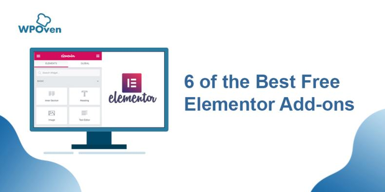 best 6 free elementor plugin 6 of the Best Free Elementor Add-ons