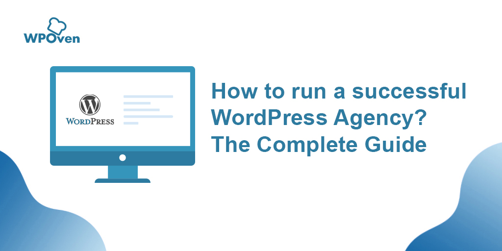 How to run a successful WordPress Agency The Complete Guide How To Run A Successful WordPress agency? The Complete Guide