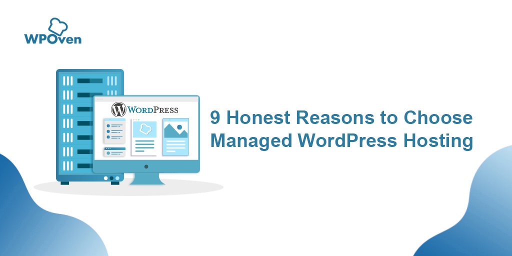 Reasons to choose managed WordPress Hosting