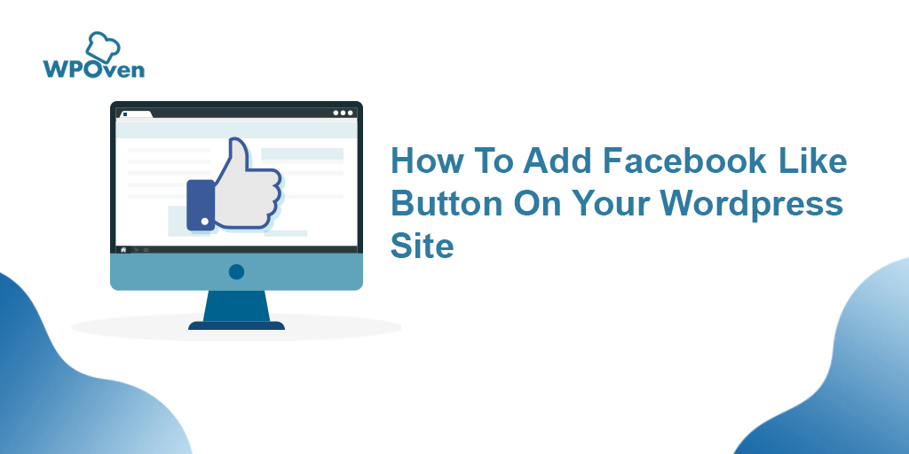 Add Facebook Like Button On Your Wordpress Site