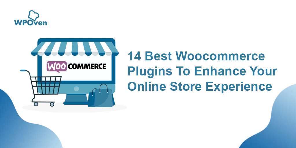 14 Best Woocommerce plugins to Enhance your online store experience