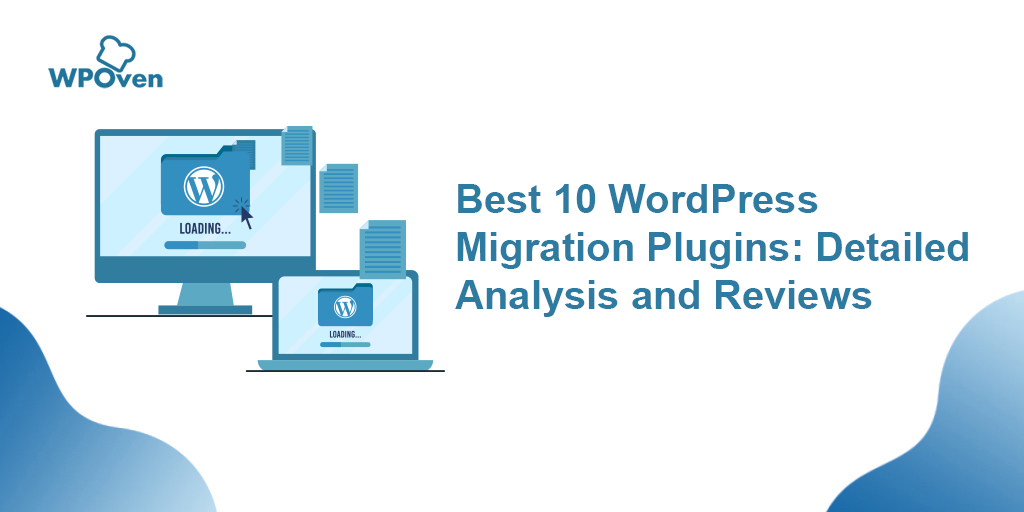 10 Best WordPress Migration Plugins: Analysis and Reviews