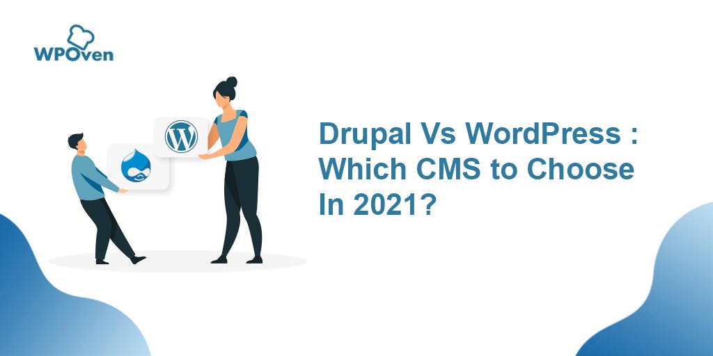 Drupal Vs WordPress WordPress vs Drupal: The Best CMS Showdown 2021