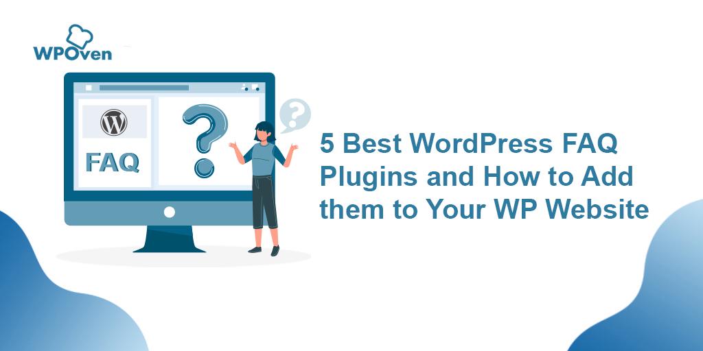5 Best WordPress FAQ Plugins and How to Add them to Your WordPress Website 5 Best WordPress FAQ Plugins and How to Add them to Your WordPress Website