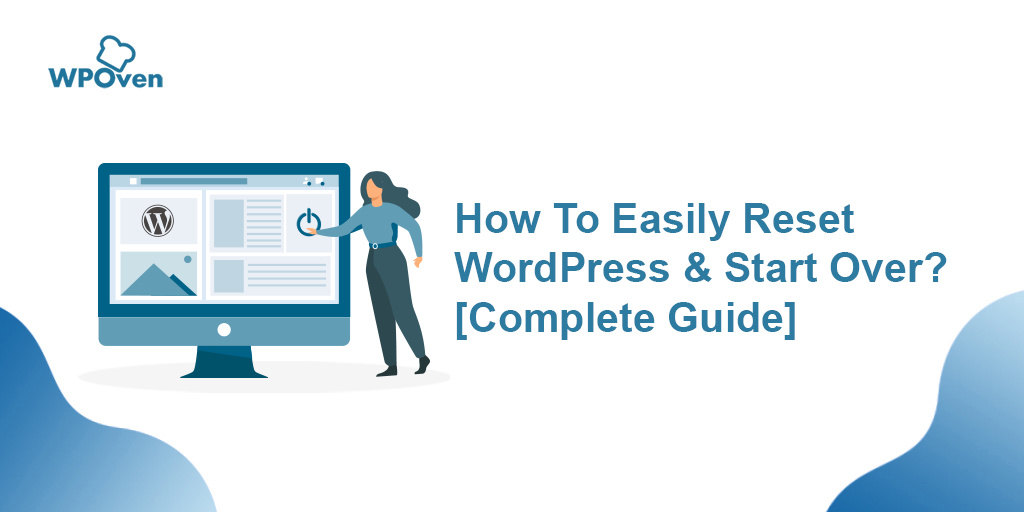 How To Easily Reset WordPress How To Easily Reset WordPress & Start Over? [Complete Guide]